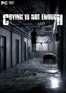 Crying is not Enough