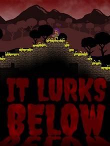 It Lurks Below